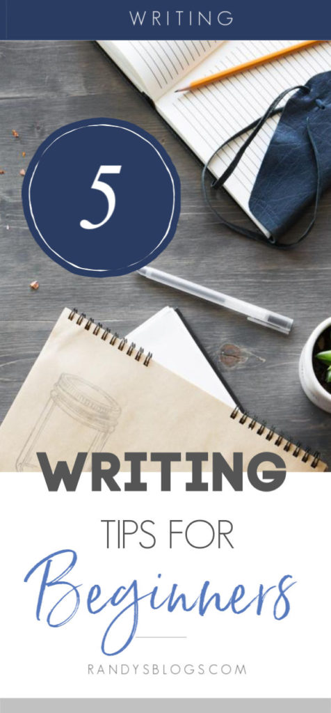 Need some writing tips? Even a beginner can use these 5 tips to get started.