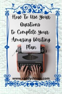 Writing tips to use your questions to help you complete your amazing writing plan!